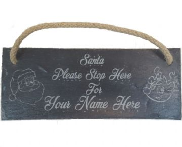 "Personalised Engraved ""Santa Please Stop Here"" Hanging Slate Sign"